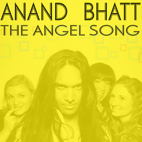 The Angel Song by Anand Bhatt