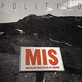 Politico by Mexican Institute of Sound