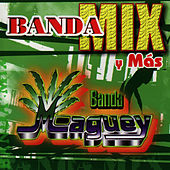 Play & Download Banda Mix Y Mas by Banda Maguey | Napster