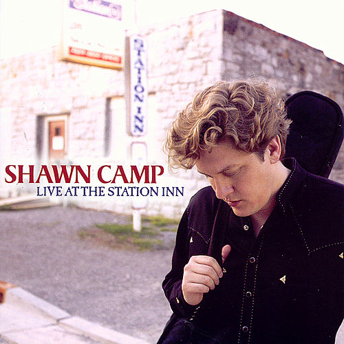 Live At The Station Inn by Shawn Camp
