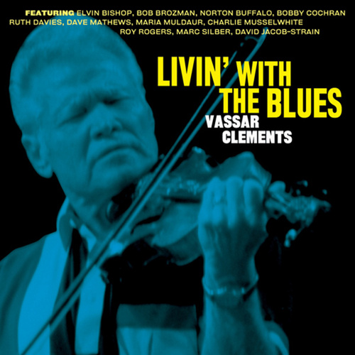 Play & Download Livin' With The Blues by Vassar Clements | Napster