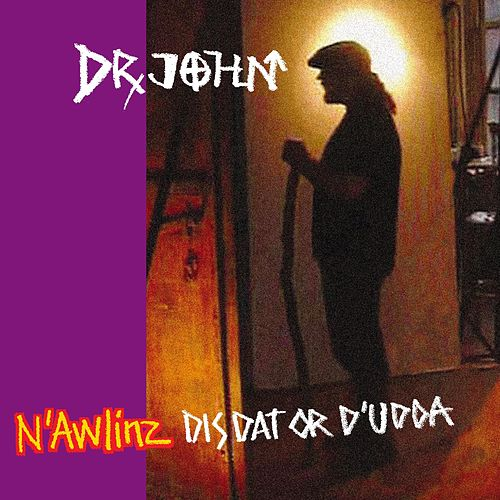 Play & Download N'Awlinz: Dis Dat Or D'Udda by Dr. John | Napster