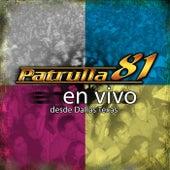 Play & Download En Vivo Desde Dallas, Texas by Patrulla 81 | Napster