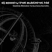 Celestial Mechanix: The Blue... by DJ Spooky