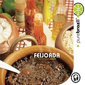 Play & Download Pure Brazil: Feijoada by Various Artists | Napster