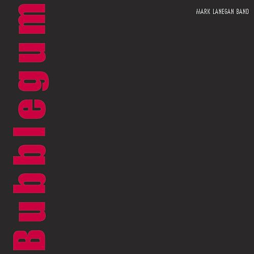 Play & Download Bubblegum by Mark Lanegan | Napster