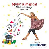 Mommy Masters® Presents Music Is Magical, Children's Songs With Ellie by Ellie Hirsch
