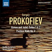 Play & Download Prokofiev: Romeo and Juliet Suites Nos. 1 and 2 - Pushkin Waltz No. 2 by Seattle Symphony Orchestra | Napster