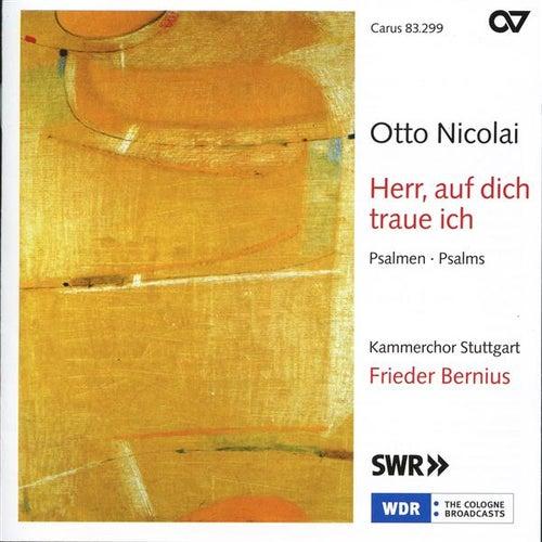 Play & Download Otto Nicolai: Herr, Auf Dich Traue Ich by Stuttgart Chamber Choir | Napster