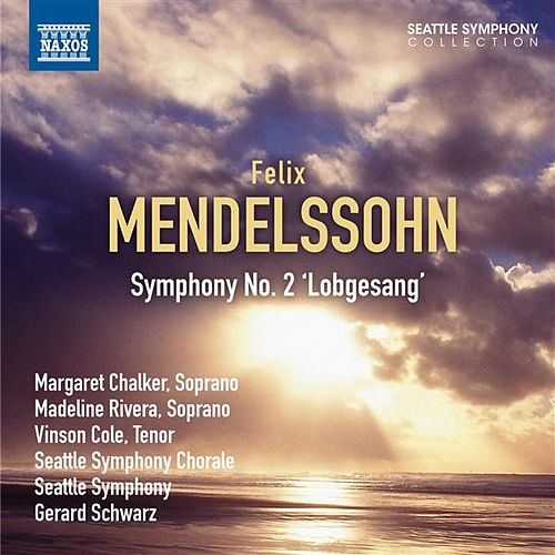 Play & Download Mendelssohn: Symphony No. 2, 'Lobgesang' by Margaret Chalker | Napster