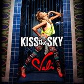 Kiss the Sky by Vali