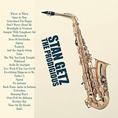 Play & Download The Prodigious Stan Getz (Remastered) by Stan Getz | Napster