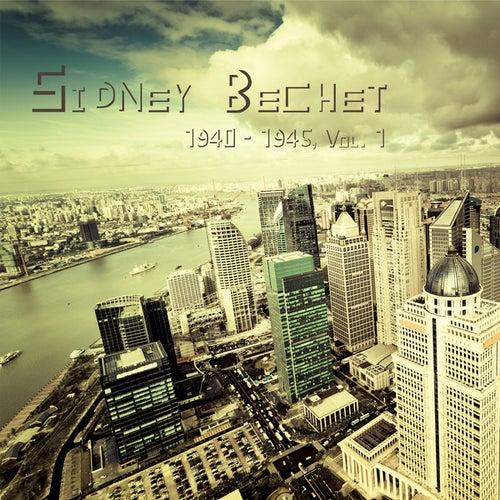 Sidney Bechet 1940 - 1945, Vol. 1 (Remastered) by Sidney Bechet