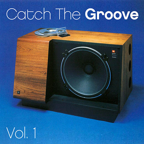 Play & Download Catch the Groove - Vol. 1 by Various Artists | Napster