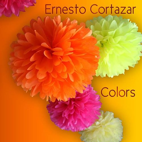 Play & Download Colors by ERNESTO CORTAZAR | Napster