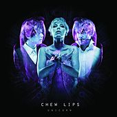 Play & Download Unicorn by Chew Lips | Napster