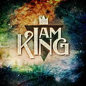 I Am King by I Am King