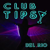 Play & Download Club Tipsy by Del Rio | Napster