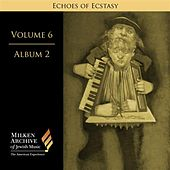 Play & Download Milken Archive Digital Volume 6, Digital Album 2: Echoes of Ecstasy - Hassidic Inspiration by Various Artists | Napster