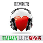 Play & Download Italian love songs by Ikarus | Napster