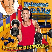 Play & Download L'incorreggibile by Mimmo Dany | Napster