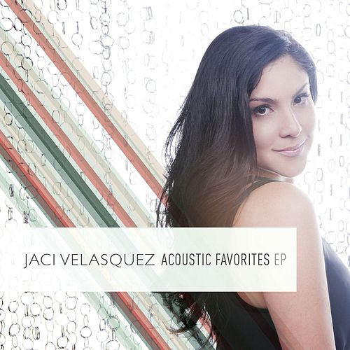 Play & Download Jaci Velasquez:  Acoustic Favorites EP by Jaci Velasquez | Napster