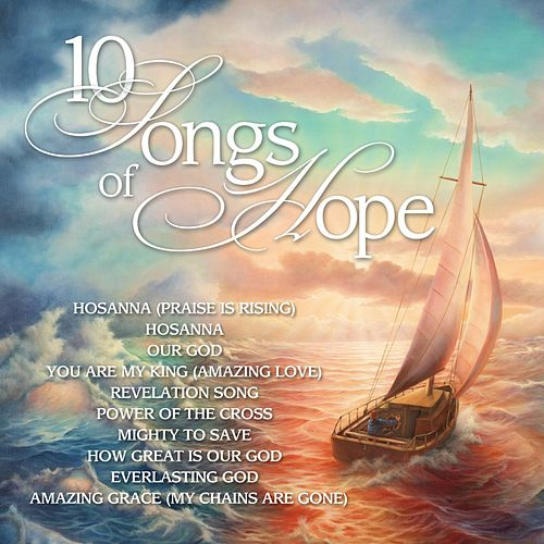 Play & Download 10 Songs of Hope by Various Artists | Napster