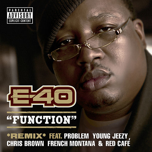 Play & Download Function (Remix) [feat. Problem; Young Jeezy; Chris Brown; French Montana; Red Café] by E-40 | Napster