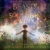 Play & Download Beasts of the Southern Wild (Music from the Motion Picture) by Various Artists | Napster