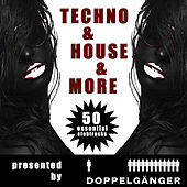 Play & Download Techno & House & More - 50 Essentials Clubtracks pres. by Doppelgänger (Incl. Non-Stop DJ-Mix) by Various Artists | Napster