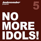Play & Download No More Idols! 5 by Various Artists | Napster