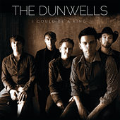 Play & Download I Could Be A King by The Dunwells | Napster