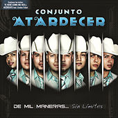 Play & Download De Mil Maneras... Sin Límites by Conjunto Atardecer | Napster
