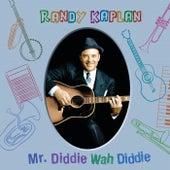 Mr. Diddie Wah Diddie by Randy Kaplan