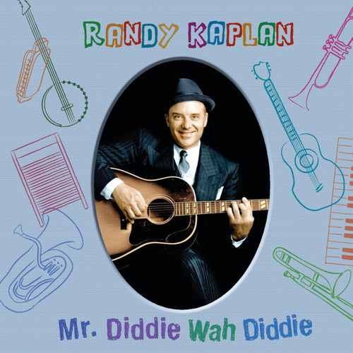 Play & Download Mr. Diddie Wah Diddie by Randy Kaplan | Napster