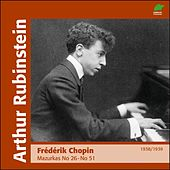 Play & Download Chopin : Marzurkas II, No. 26 to  No. 51 (1938 - 1939) by Arthur Rubinstein | Napster