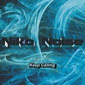Keep Calling by Niko Noise