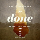 Play & Download Done by Part Time Heroes | Napster