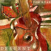Play & Download Descent by Tom Ryan | Napster