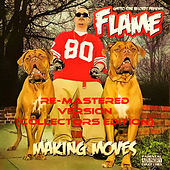 Making Moves (Re-Mastered Version) by Flame