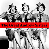 The Great Andrew Sisters by The Andrew Sisters