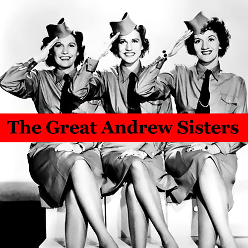 Play & Download The Great Andrew Sisters by The Andrew Sisters | Napster