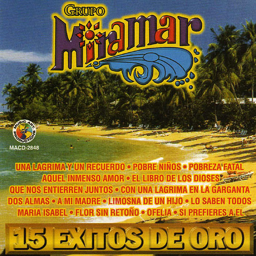 Play & Download 15 Exitos de Oro by Grupo Miramar | Napster