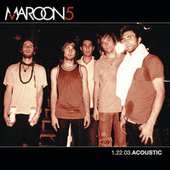 Play & Download 1.22.03. Acoustic by Maroon 5 | Napster