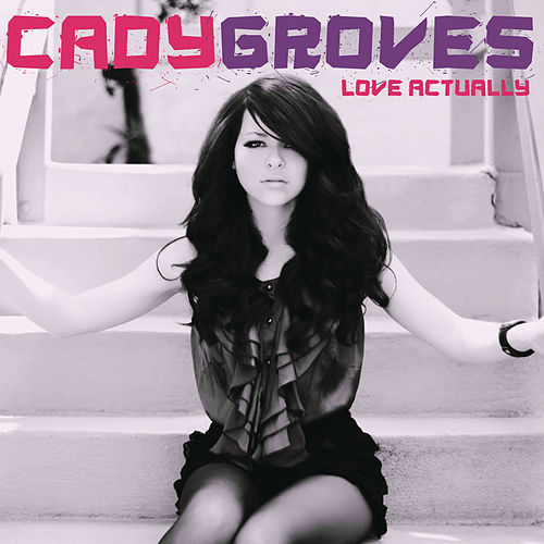 Play & Download Love Actually by Cady Groves | Napster