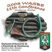 Play & Download 2003 WASBE Jönköping, Sweden: Orchestre d'Harmonie de I'Électricité de Strasbourg by Various Artists | Napster