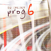 Play & Download Dj Tactics: Prog Vol. 6 by Various Artists | Napster