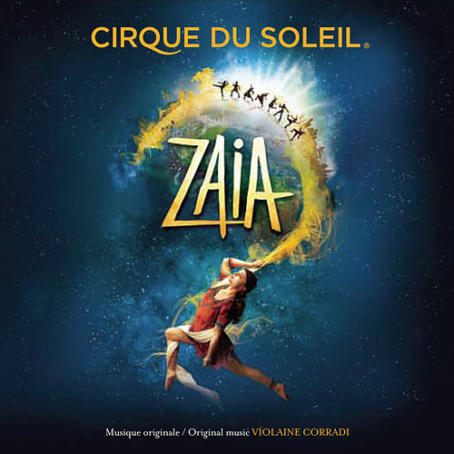 Play & Download Zaia by Cirque du Soleil | Napster