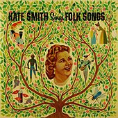 Play & Download Kate Smith Sings Folk Songs by Kate Smith | Napster