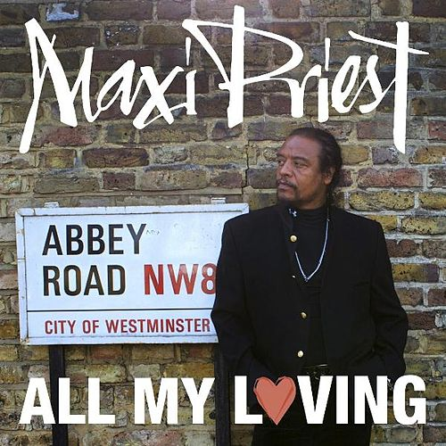 All My Loving by Maxi Priest